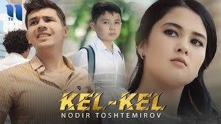 Nodir Toshtemirov - Kel-Kel